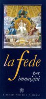 La fede per immagini - Principe Pietro, Olcuire G. Carlo
