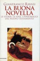 La buona novella - Ravasi Gianfranco