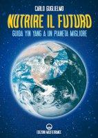 Nutrire il futuro - Carlo Guglielmo