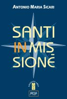 Santi in missione - Antonio Maria Sicari