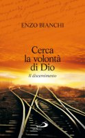 Cerca la volont� di Dio - Bianchi Enzo