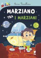 Marziano tra i marziani - Anna Baccelliere