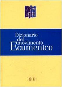 Copertina di 'Dizionario del movimento ecumenico'