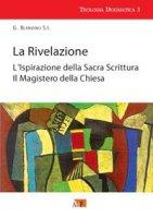 La rivelazioneL'ispirazione della Sacra ScritturaIl magistero della Chiesa - Blandino Giovanni
