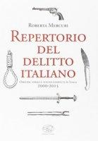 Repertorio del delitto italiano. Omicidi, stragi e suicidi compiuti in Italia (2000-2015) - Mercuri Roberta