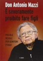 È severamente proibito fare figli - Antonio Mazzi