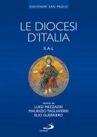 Le diocesi d'Italia. Volume II A-L - AA. VV