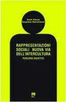 Rappresentazioni sociali nuova via dell'intercultura. Percorsi didattici - Esoh Elamé - Rosanna Marchionni