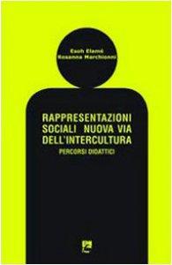 Copertina di 'Rappresentazioni sociali nuova via dell'intercultura. Percorsi didattici'