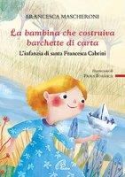 La bambina che costruiva barchette di carta - Francesca Mascheroni