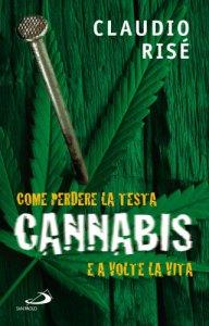 Copertina di 'Cannabis. Come perdere la testa e a volte la vita'