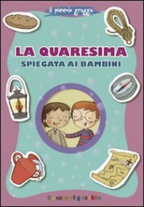 Copertina di 'La Quaresima spiegata ai bambini'