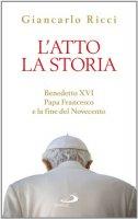 L' atto e la storia - Giancarlo Ricci