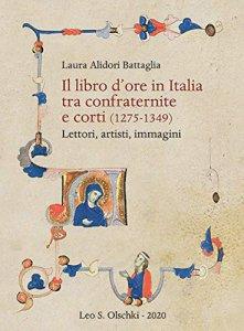 Copertina di 'Libro d'ore in Italia tra confraternite e corti (1275-1349). Lettori, artisti, immagini. (Il)'