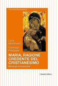 Copertina di 'Maria, ragione credente del cristianesimo'