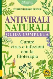 Copertina di 'Antivirali naturali. Guida completa. Curare virus e infezioni con la fitoterapia'