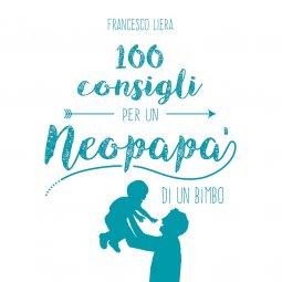 Copertina di '100 consigli per un neopapà di un bimbo'