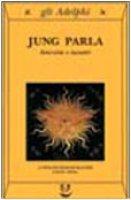 Jung parla. Interviste e incontri