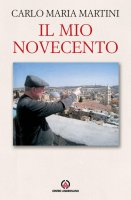 Il mio Novecento - Carlo Maria Martini