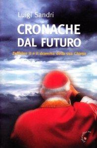 Copertina di 'Cronache dal futuro. Zeffirino II e il dramma della sua chiesa'
