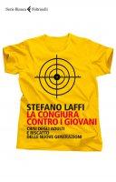 La congiura contro i giovani - Stefano Laffi
