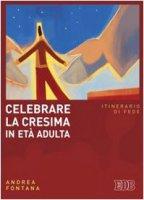 Celebrare la cresima in età adulta - Fontana Andrea