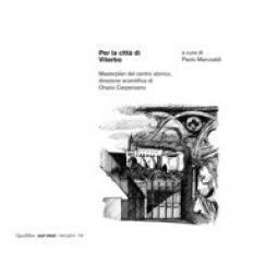 Copertina di 'Per la città di Viterbo. Masterplan del centro storico, direzione scientifica di Orazio Carpenzano'