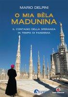 O mia bèla Madunina - Mario Delpini