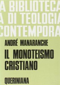 Copertina di 'Il monoteismo cristiano (BTC 055)'