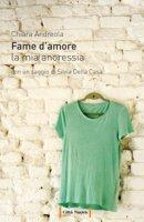 Fame d'amore - Chiara Andreola