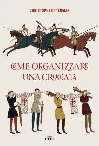 Copertina di 'Come organizzare una crociata'