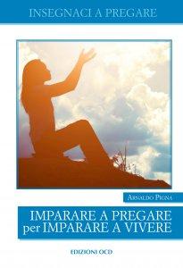 Copertina di 'Imparare a pregare per imparare a vivere'