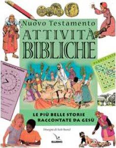 Copertina di 'Attività bibliche. Nuovo Testamento. Le più belle storie raccontate da Gesù'