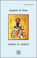 Omelie su Qoelet - Gregorio di Nissa (san)