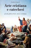 Arte cristiana e catechesi - Gianluca Lopresti