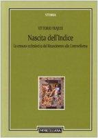 Nascita dell'Indice. La censura ecclesiastica dal Rinascimento alla Controriforma - Frajese Vittorio