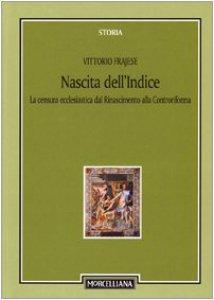 Copertina di 'Nascita dell'Indice. La censura ecclesiastica dal Rinascimento alla Controriforma'