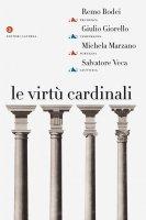 Le virtù cardinali - Salvatore Veca, Giulio Giorello, Remo Bodei, Michela Marzano