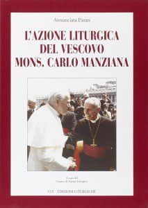 Copertina di 'L'azione liturgica del vescovo mons. Carlo Manziana'