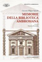 Memorie della Biblioteca Ambrosiana. - Giacomo Filippo Opicelli