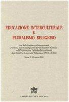 Educazione Interculturale e Pluralismo Religioso - Congregazione per l'Educazione Cattolica