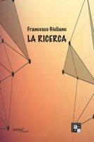 La ricerca - Giuliano Francesco