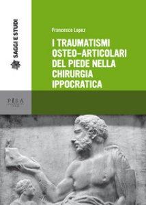 Copertina di 'I traumatismi osteoarticolari del piede nella chirurgia'