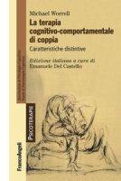 La terapia cognitivo-comportamentale di coppia. Caratteristiche distintive - Worrell Michael