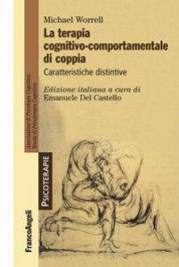 Copertina di 'La terapia cognitivo-comportamentale di coppia. Caratteristiche distintive'