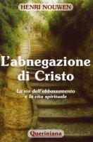 L'abnegazione di Cristo - Henri J.M. Nouwen
