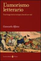 L' umorismo letterario. Una lunga storia europea (secoli XIV-XX) - Alfano Giancarlo