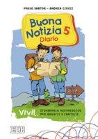 Buona notizia 5. Vivi! Itinerario mistagogico per ragazzi e famiglie - Diario - Sartor Paolo, Ciucci Andrea