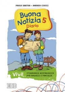 Copertina di 'Buona notizia 5. Vivi! Itinerario mistagogico per ragazzi e famiglie - Diario'