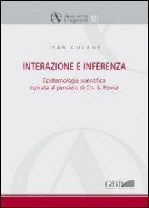 Copertina di 'Interazione e interferenza. Epistemologia scientifica ispirata al pensiero di Charles S. Peirce'